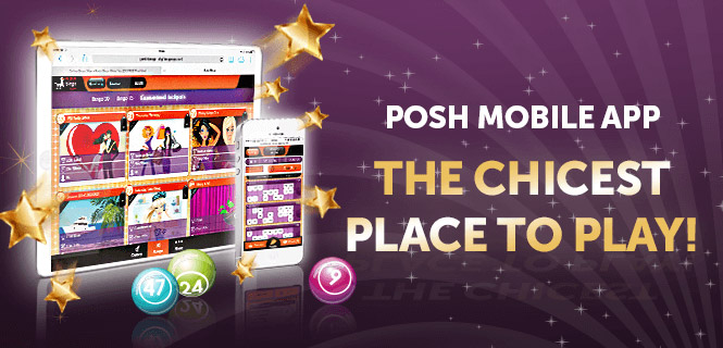 Bingo with Posh Mobile App!